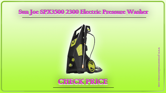 Sun Joe SPX3500 2300 Electric Pressure Washer (Reviews 2020)