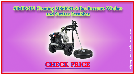 SIMPSON Cleaning MS61033-S Gas Pressure Washer and Surface Scrubber (Reviews 2020)